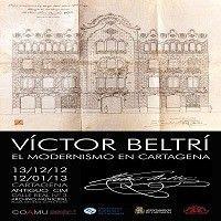 Victor Beltri Cartagena Exposiciones sobre Víctor Beltrí en Cartagena
