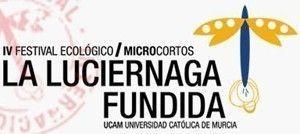 La Luciernaga Fundida microcortos UCAM Festival Ecológico de Microcortos: La Luciérnaga Fundida